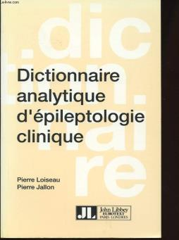 Dictionnaire analytique d epileptologie clinique
