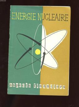 Energie nucleaire. aspects financiers