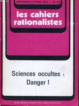 Les cahiers rationalistes n°312 - sciences occultes : danger !