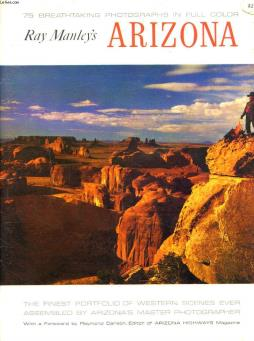 Ray manley s arizona. 75 breathtaking photographs in full color.