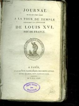 Journal de ce qui s est pass2 a la tour du temple pendant la captivite de louis xvi, roi de france.