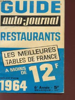 Guide restaurants - auto-journal - selection 1964 - les meilleures tables de france.