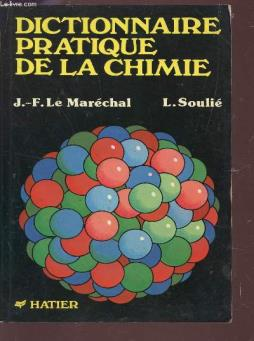 Dictionnaire pratique de la chimie (en classes de 2de, 1re et terminale- complements post baccalaureat).