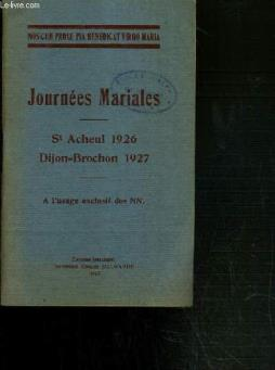 Journees mariales - st acheul 1926 - dijon=brochon 1927  a l usage exclusif des nn.