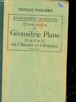 Elements de geometrie plate - a l usage des classes de 4° et de 3° des eleves de l enseignement secondaire