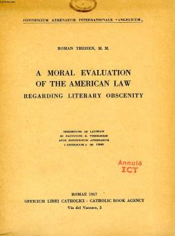 A moral evaluation of the american law, regarding literary obscenity