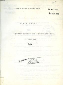 Table ronde, l insertion du nigeria dans le systeme international, 2-4 mai 1985,  2 tomes
