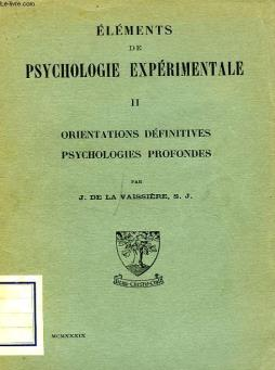 Elements de psychologie experimentale, tome ii, orientations definitives, psychologies profondes