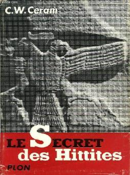 Le secret des hittites, decouverte d un ancien empire
