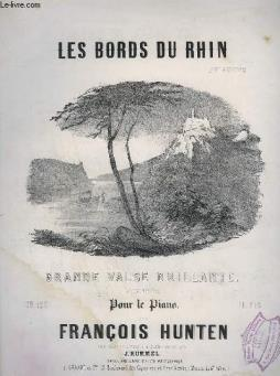 Les bords du rhin - valse brillante pour piano - op.120.- 2° edition.