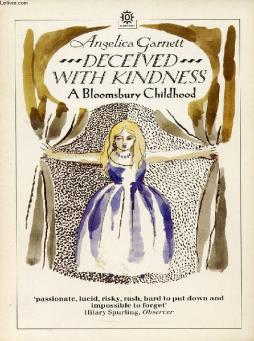 Deceived with kindness, a bloomsbury childhood
