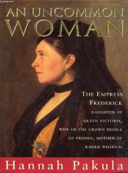 An uncommon woman, the empress frederick