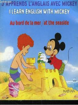 J apprends l anglais avec mickey. au bord de la mer / i learn english with mickey. at the seaside.