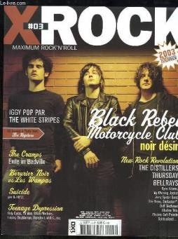 X-rock n°3 : black rebel motorcycle club - noir désir - the cramps, exile in badville - bérurier noir vs les vampas - suicide, oar dj hell - iggy pop par the white stripes - 48 à paris avec the rapture.